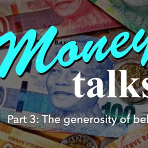 MONEY TALKS – Part 3: The generosity of believers